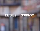 Scout Sixteen - DETAILS x TISSOT